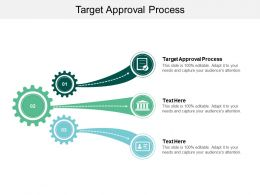 Target Approval Process Ppt Powerpoint Presentation Icon Show Cpb