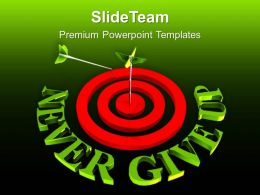 target_arrow_with_never_give_up_powerpoint_templates_ppt_backgrounds_for_slides_0213_Slide01