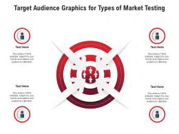 Target Audience Graphics For Types Of Market Testing Infographic Template