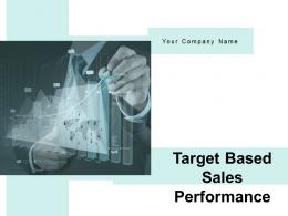 Target Based Sales Performance Powerpoint Presentation Slides
