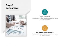 Target Consumers Ppt Powerpoint Presentation Icon Objects Cpb
