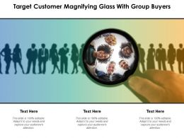 Target Customer Magnifying Glass With Group Buyers