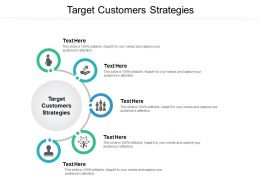 Target Customers Strategies Ppt Powerpoint Presentation Infographics Skills Cpb