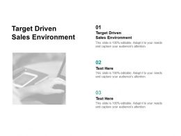 Target Driven Sales Environment Ppt Powerpoint Presentation Model Graphics Example Cpb