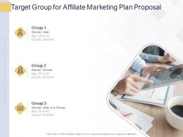 Target Group For Affiliate Marketing Plan Proposal Ppt Powerpoint Presentation Portfolio Objects