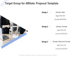 Target Group For Affiliate Proposal Template Ppt Powerpoint Presentation Files