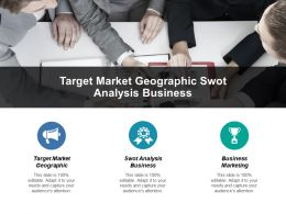 Target Market Geographic Swot Analysis Business Business Marketing Cpb