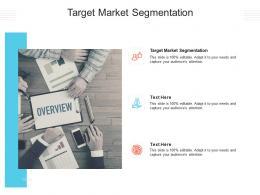 Target Market Segmentation Ppt Powerpoint Presentation Layouts Graphics Download Cpb