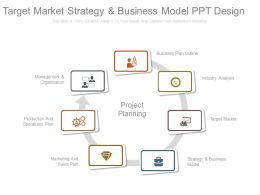 Target Market Strategy And Business Model Ppt Design