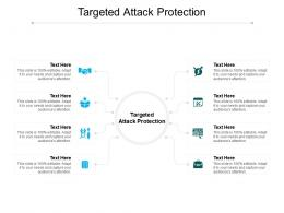 Targeted Attack Protection Ppt Powerpoint Presentation Show Example Cpb