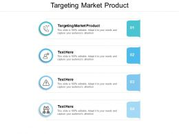 Targeting Market Product Ppt Powerpoint Presentation Show Cpb