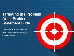 Targeting The Problem Area Problem Statement Ppt Sample