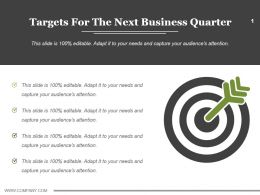 Targets For The Next Business Quarter Ppt Design