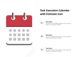Task Execution Calendar With Estimate Icon