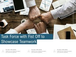Task Force With Fist Off To Showcase Teamwork