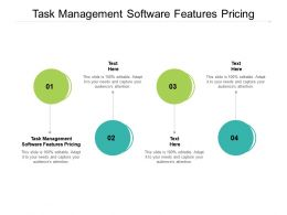 Task Management Software Features Pricing Ppt Powerpoint Presentation Model Professional Cpb