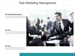 Task Marketing Management Ppt Powerpoint Presentation Layouts Background Image Cpb