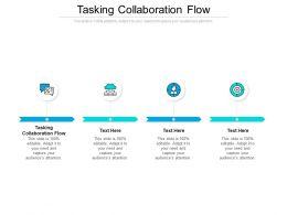 Tasking Collaboration Flow Ppt Powerpoint Presentation Slides Skills Cpb