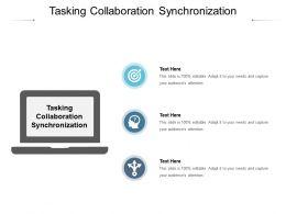 Tasking Collaboration Synchronization Ppt Powerpoint Presentation Styles Vector Cpb