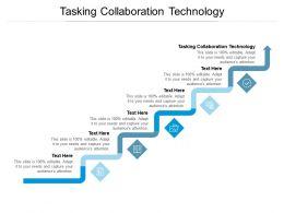 Tasking Collaboration Technology Ppt Powerpoint Presentation Styles Topics Cpb