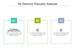 Tax Deduction Relocation Expenses Ppt Powerpoint Presentation Visual Aids Backgrounds Cpb