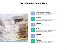 Tax Deduction Travel Work Ppt Powerpoint Presentation Outline Format Ideas Cpb