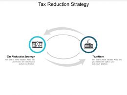 Tax Reduction Strategy Ppt Powerpoint Presentation Outline Clipart Images Cpb
