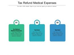 Tax Refund Medical Expenses Ppt Powerpoint Presentation Slides Deck Cpb