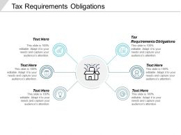 Tax Requirements Obligations Ppt Powerpoint Presentation Pictures Graphics Template Cpb