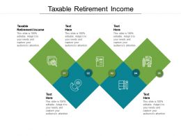 Taxable Retirement Income Ppt Powerpoint Presentation Model Skills Cpb
