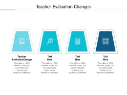 Teacher Evaluation Changes Ppt Powerpoint Presentation Styles Deck Cpb