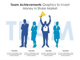Team Achievements Graphics To Invest Money In Share Market Infographic Template