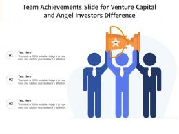 Team Achievements Slide For Venture Capital And Angel Investors Difference Infographic Template