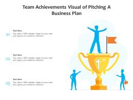 Team Achievements Visual Of Pitching A Business Plan Infographic Template