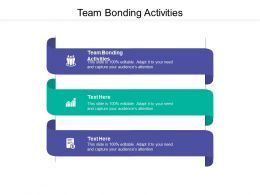 Team Bonding Activities Ppt Powerpoint Presentation Example Introduction Cpb