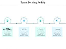 Team Bonding Activity Ppt Powerpoint Presentation Ideas Introduction Cpb