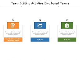 Team Building Activities Distributed Teams Ppt Powerpoint Presentation Ideas Infographics Cpb