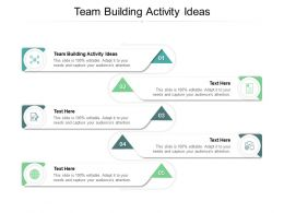 Team Building Activity Ideas Ppt Powerpoint Presentation Layouts Ideas Cpb