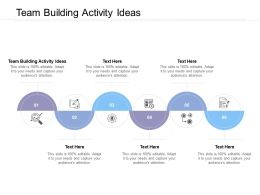 Team Building Activity Ideas Ppt Powerpoint Presentation Slides Icon Cpb