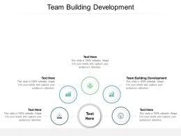 Team Building Development Ppt Powerpoint Presentation Styles Examples Cpb