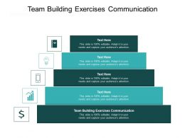 Team Building Exercises Communication Ppt Powerpoint Presentation Gallery Information Cpb