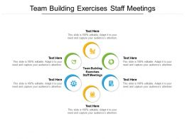 Team Building Exercises Staff Meetings Ppt Powerpoint Presentation File Summary Cpb