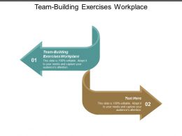Team Building Exercises Workplace Ppt Powerpoint Presentation Layouts Good Cpb