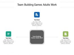 Team Building Games Adults Work Ppt Powerpoint Presentation Pictures Layouts Cpb