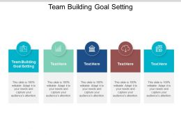 Team Building Goal Setting Ppt Powerpoint Presentation Summary Guidelines Cpb