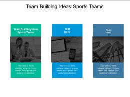 Team Building Ideas Sports Teams Ppt Powerpoint Presentation Model Aids Cpb