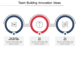 Team Building Innovation Ideas Ppt Powerpoint Presentation Gallery Inspiration Cpb
