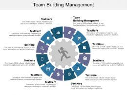 Team Building Management Ppt Powerpoint Presentation Ideas Graphic Tips Cpb