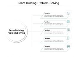 Team Building Problem Solving Ppt Powerpoint Presentation Summary Smartart Cpb
