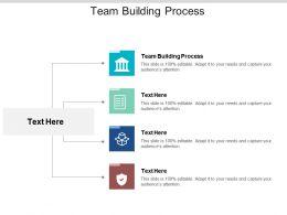 Team Building Process Ppt Powerpoint Presentation Summary Ideas Cpb